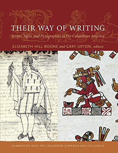 9780884023685: Their Way of Writing: Scripts, Signs, and Pictographies in Pre-Columbian America (Do Precol Conf Proceedings)