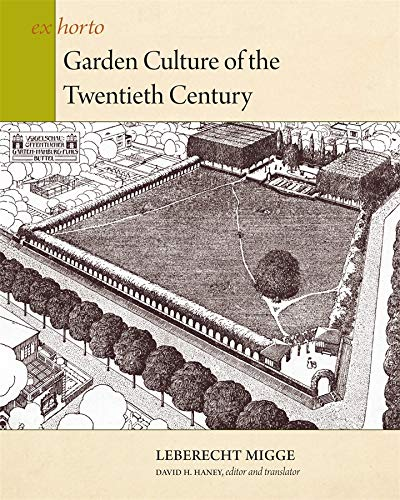 9780884023883: Garden Culture of the Twentieth Century (Ex Horto: Dumbarton Oaks Texts in Garden and Landscape Studies)
