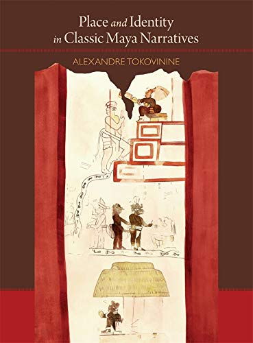 9780884023920: Place and Identity in Classic Maya Narratives (Dumbarton Oaks Precolumbian Ar)