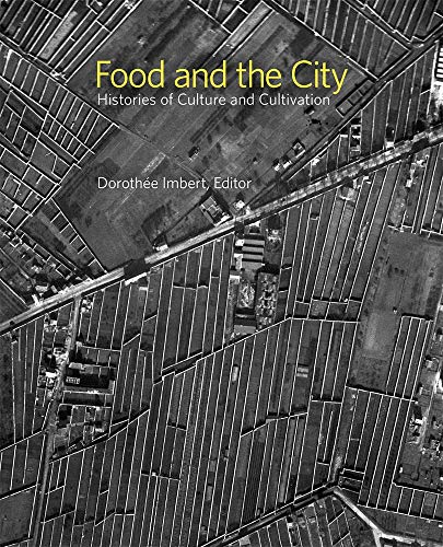 9780884024040: Food and the City: Histories of Culture and Cultivation