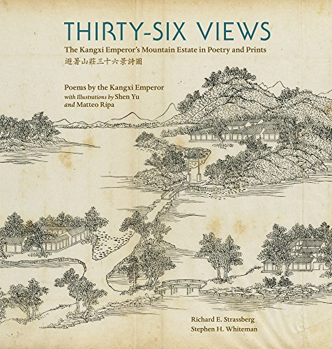 Thirty-Six Views: The Kangxi Emperor's Mountain Estate in Poetry and Prints (Hardcover): ...