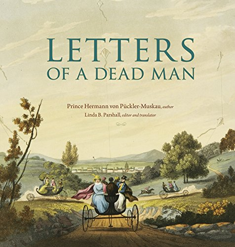 Letters of a Dead Man: Hermann F�rst von P�ckler-Muskau