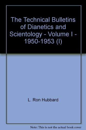 9780884040415: The Technical Bulletins of Dianetics and Scientology - Volume I - 1950-1953 (I)