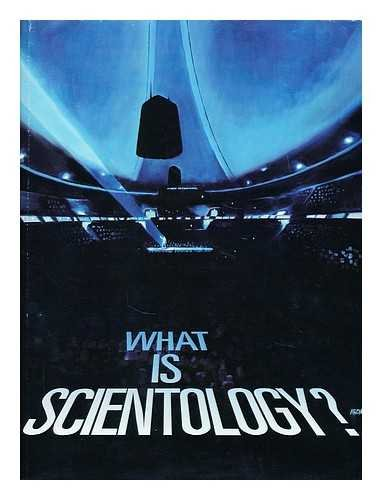 9780884040613: What is Scientology? Based on the Works of L. Ron Hubbard