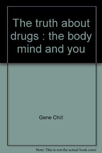 9780884040811: The Truth About Drugs: The Body, Mind, and You