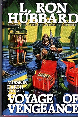 MISSION EARTH, VOLUME SEVEN: VOYAGE OF VENGEANCE: Hubbard, L. Ron