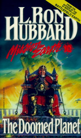 The Doomed Planet (Mission Earth, Vol 10): L. Ron Hubbard