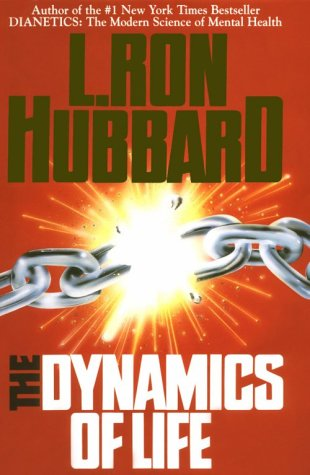 9780884043430: The Dynamics of Life: An Introduction to Dianetics Discoveries
