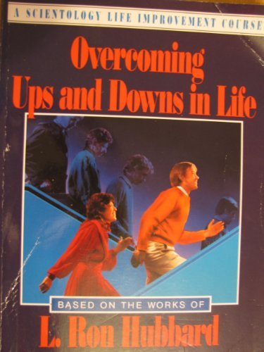 9780884043904: Overcoming Ups and Downs in Life, a Scientology Life Improvement Course (Scientology Life Improvement Course)