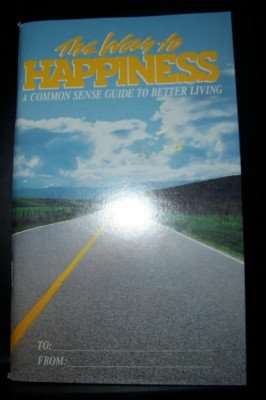 9780884044123: The Way to Happiness, a Common Sense ?Guide to Better Living