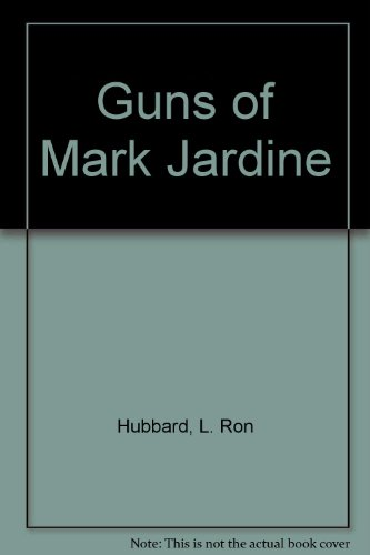 Guns of Mark Jardine: Buckskin Brigades: Hubbard, L. Ron