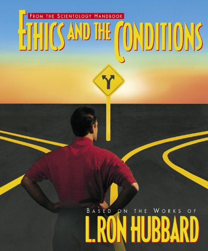 Ethics and the Conditions: L. Ron Hubbard