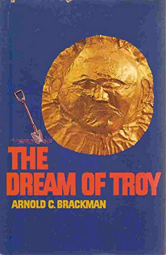The Dream of Troy: Brackman, Arnold C.