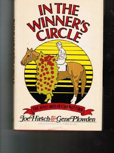In the Winner's Circle: The Jones Boys of Calumet Farm: Hirsch, Joe; Plowden, Gene