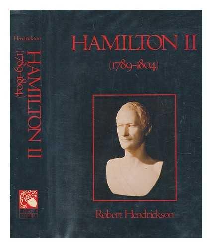 Hamilton I, 1757-1789 and Hamilton II, 1789-1804, 2 volumes, complete: HENDRICKSON, ROBERT