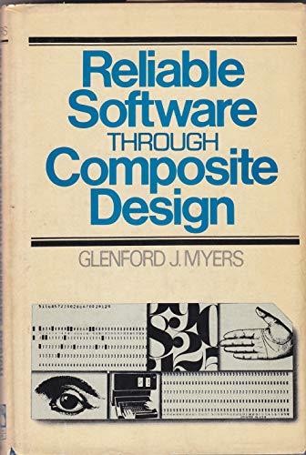 9780884052845: Reliable software through composite design
