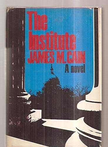 The Institute: Cain, James M.