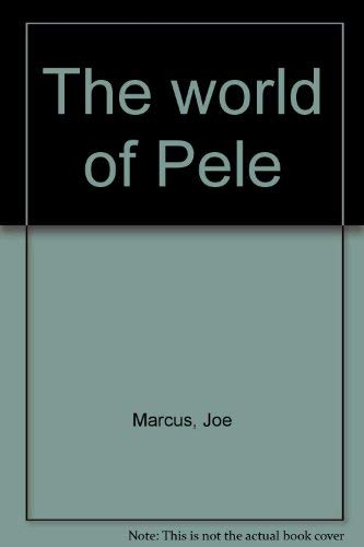 The World of Pele: Marcus, Joe
