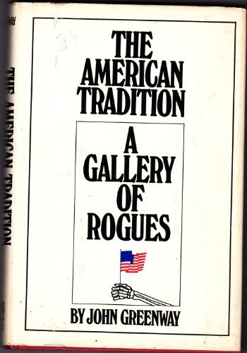 The American tradition: A gallery of rogues: Greenway, John