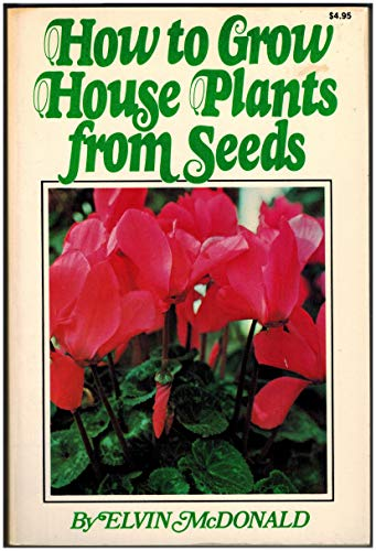 How to Grow House Plants from Seeds (0884054004) by Elvin McDonald