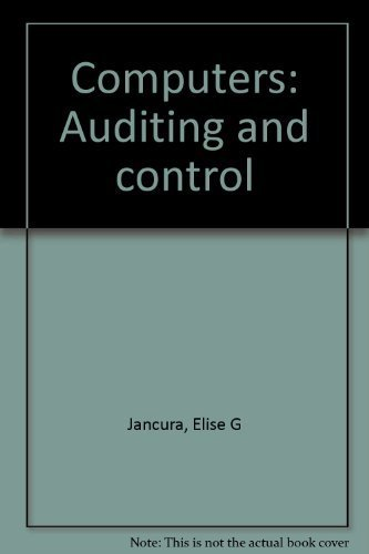 Computers: Auditing and Control, 2nd edition: Jancura, Elise G.