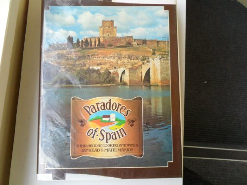 Paradors of Spain Their History, Cooking and Wines.