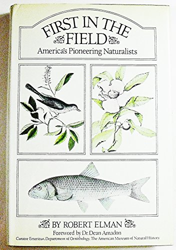 9780884054993: First in the field: America's pioneering naturalists