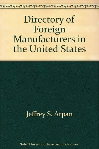 Directory of Foreign Manufacturers in the United: Jeffrey S. Arpan