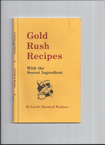 Gold Rush Recipes With the Secret Ingredient
