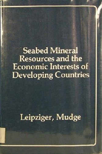 Sea Bed Mineral Resources and the Economic: Danny M. Leipziger