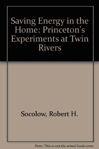 9780884100805: Saving Energy in the Home: Princeton's Experiments at Twin Rivers
