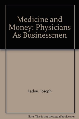 Medicine and Money : Physicians As Businessmen: James D. Likens;