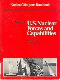 Nuclear Weapons Databook Vol. 1 : U. S. Nuclear Forces and Capabilities