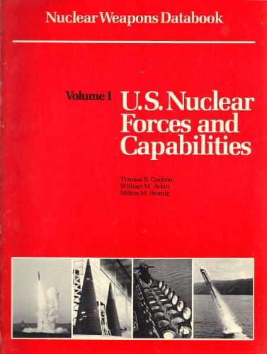 Nuclear Weapons Databook; Volume I: U.S. Nuclear Forces and Capabilities