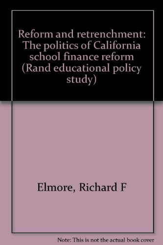 Reform and retrenchment: The politics of California school finance reform (Rand educational policy ...
