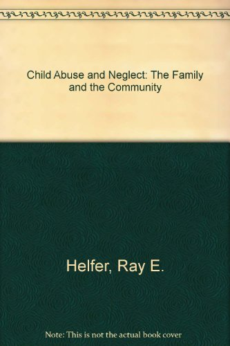 9780884102175: Child Abuse and Neglect: The Family and the Community