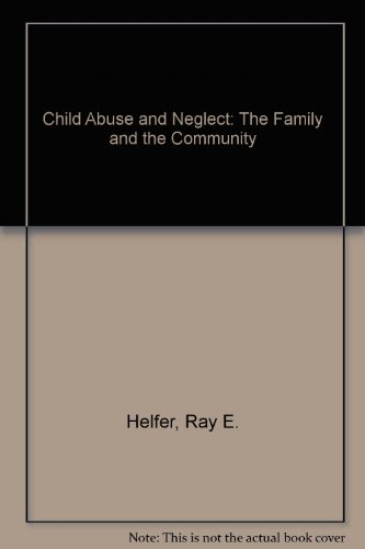 9780884102403: Child Abuse and Neglect: The Family and the Community