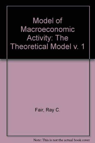 9780884102687: A Model of Macroeconomic Activity: Volume I: The Theoretical Model