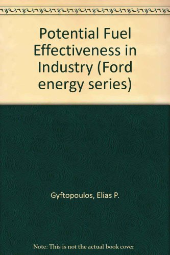 Potential fuel effectiveness in industry: Gyftopoulos, E P
