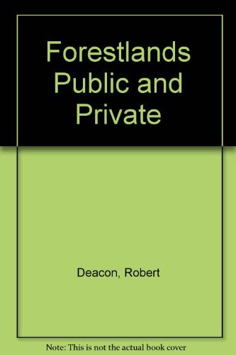 Forestlands : Public and Private: Robert T. Deacon;