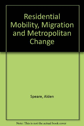 Residential Mobility, Migration and Metropolitan Change