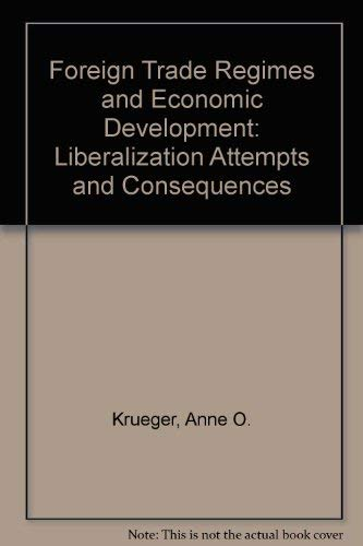 9780884104834: Foreign Trade Attempts & Economic Development: Liberalization Attempts and Consequences (Foreign trade regimes and economic development)