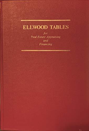 Elwood Tables for Real Estate Appraising-Financing: L. W. Ellwood