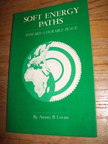 9780884106159: Soft Energy Paths: Toward A Durable Peace
