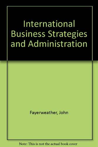 International Business Strategies and Administration: Fayerweather, John