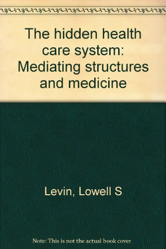 9780884108221: The hidden health care system: Mediating structures and medicine