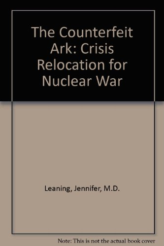 9780884109402: The Counterfeit Ark: Crisis Relocation for Nuclear War