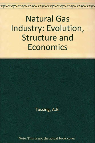 9780884109754: The Natural Gas Industry: Evolution, Structure, and Economics