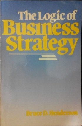 9780884109839: The Logic of Business Strategy