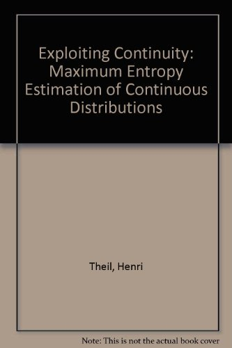 9780884109853: Exploiting Continuity: Maximum Entropy Estimation of Continuous Distribution (Series on Econometrics and Management Sciences)
